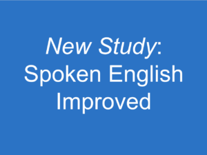New Study: Spoken English Improved